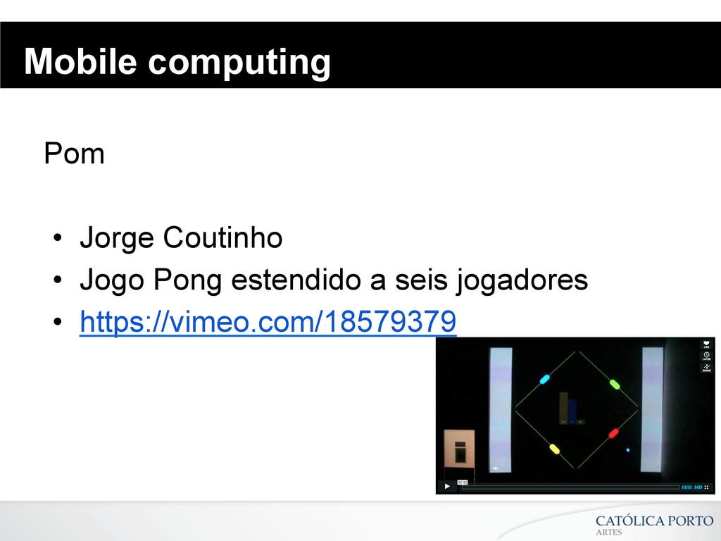 Mobile computing Pom • Jorge Coutinho • Jogo ...