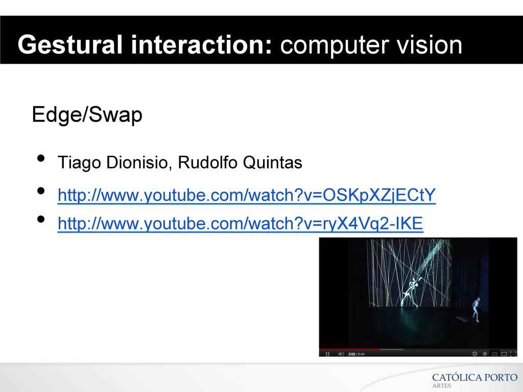 Gestural interaction: computer vision Edge/Swap...