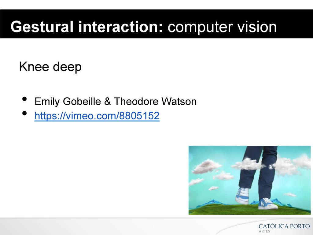 Gestural interaction: computer vision Knee deep...