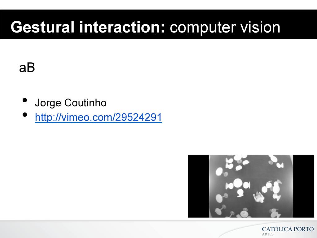 Gestural interaction: computer vision aB • Jor...