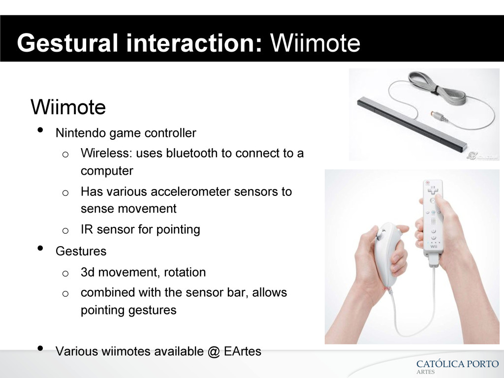 Gestural interaction: Wiimote Wiimote • Ninten...