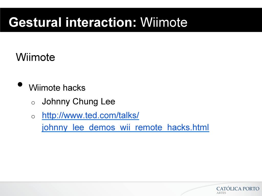 Gestural interaction: Wiimote Wiimote • Wiimot...