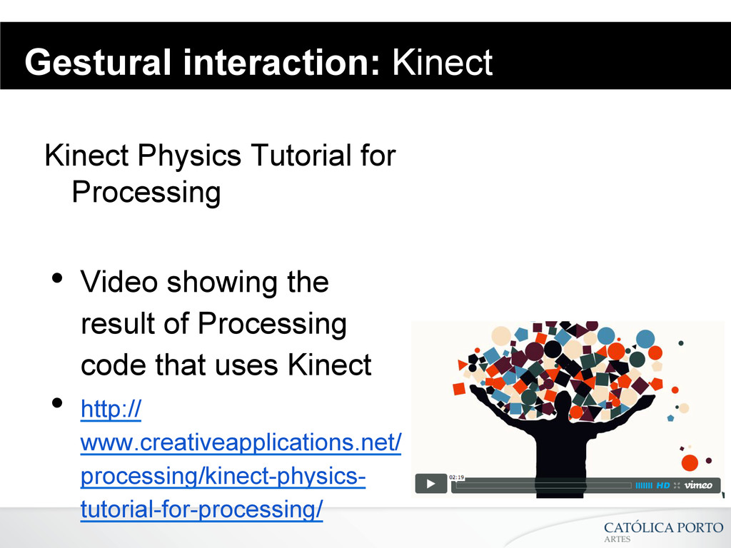 Gestural interaction: Kinect Kinect Physics Tut...