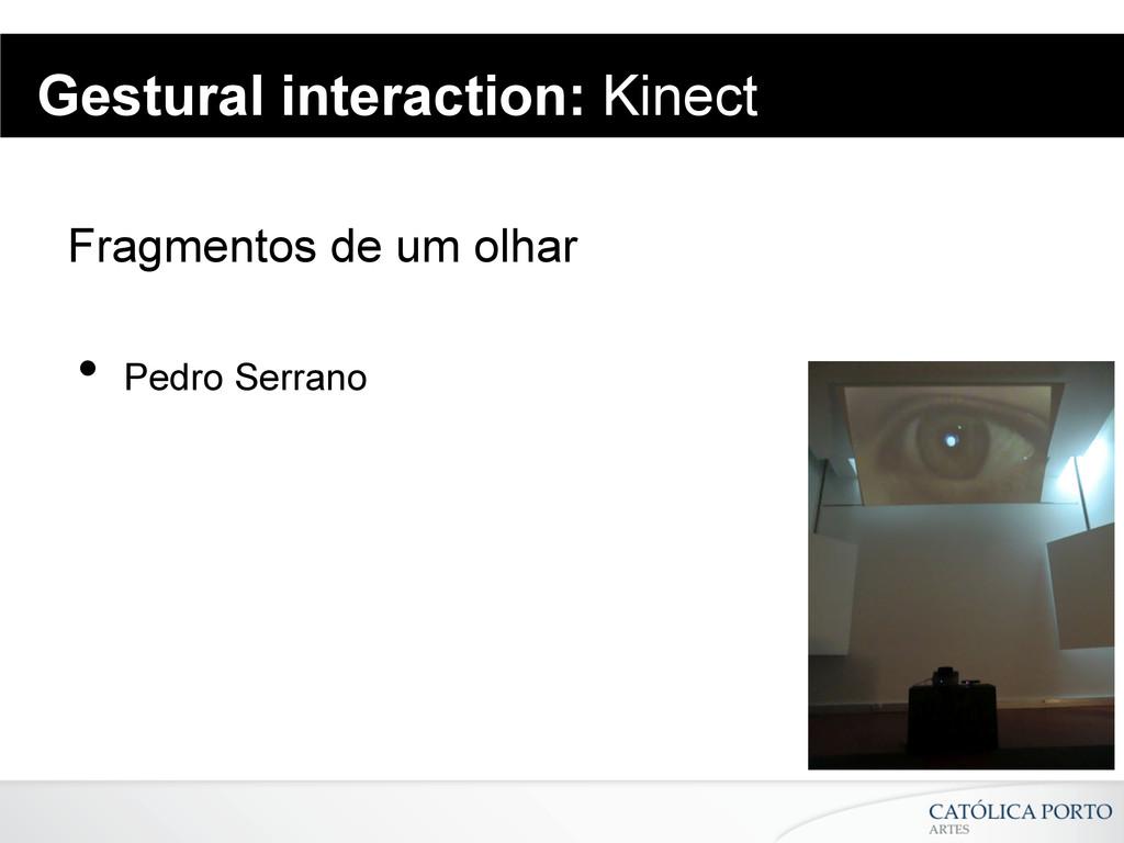 Gestural interaction: Kinect Fragmentos de um o...