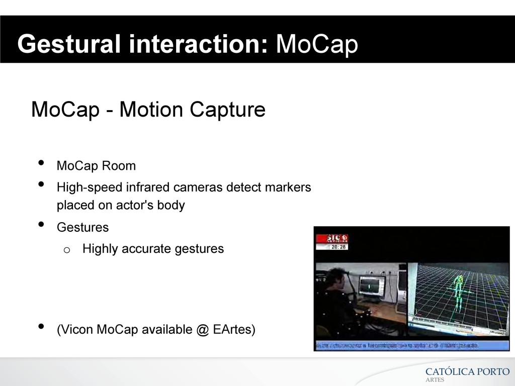 Gestural interaction: MoCap MoCap - Motion Capt...