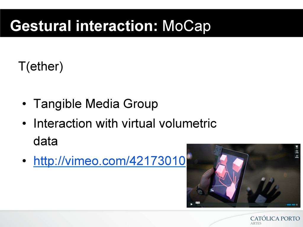 Gestural interaction: MoCap T(ether) • Tangibl...