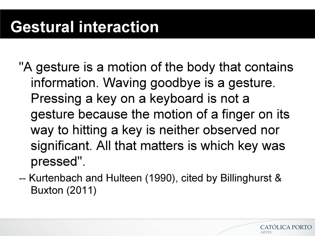 """Gestural interaction """"A gesture is a motion of ..."""