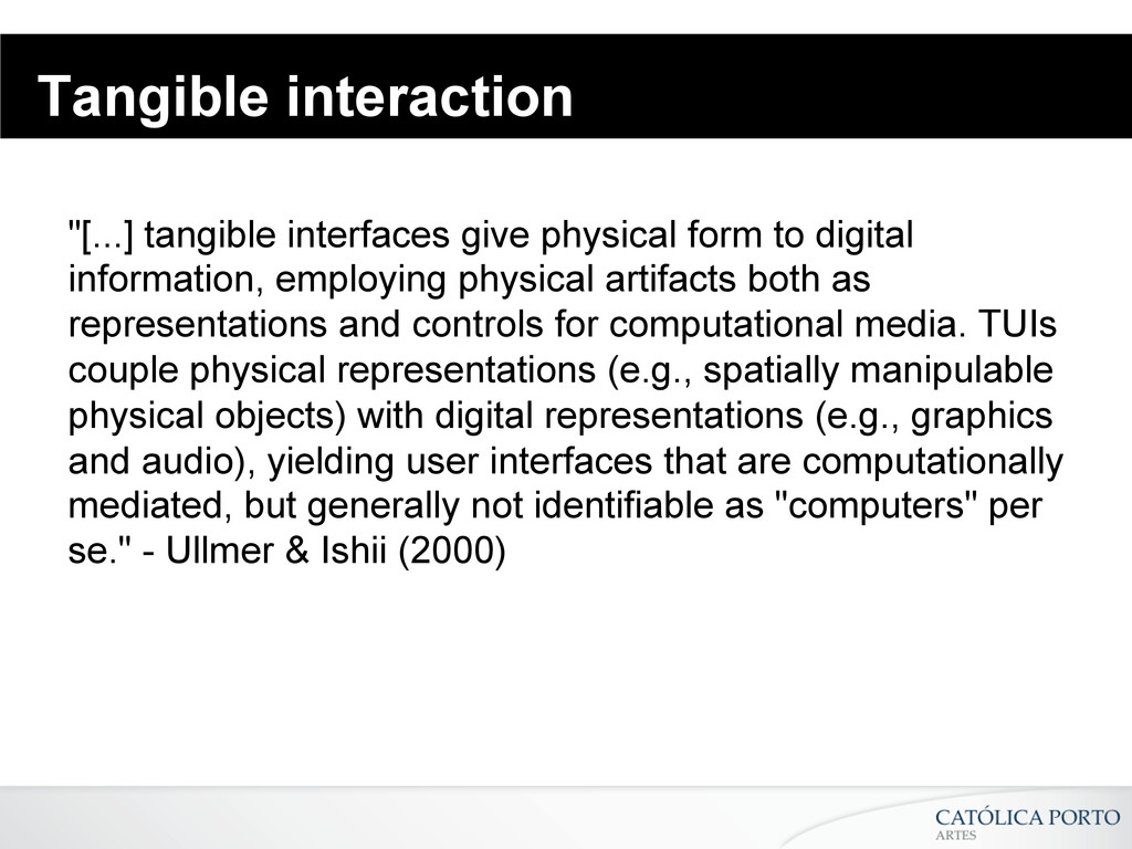 """Tangible interaction """"[...] tangible interfaces..."""