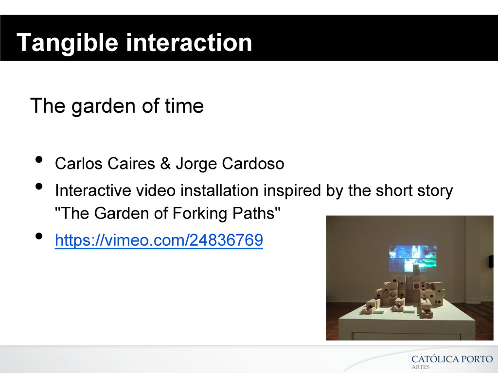Tangible interaction The garden of time • Carl...