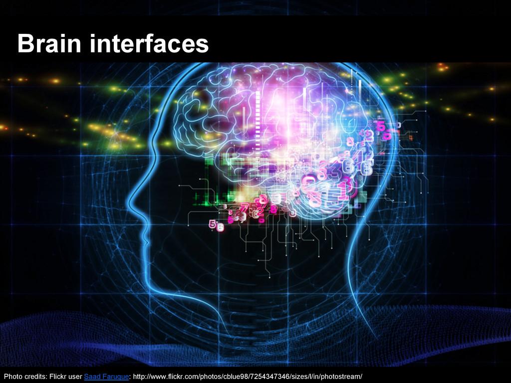 Brain interfaces Photo credits: Flickr user Saa...