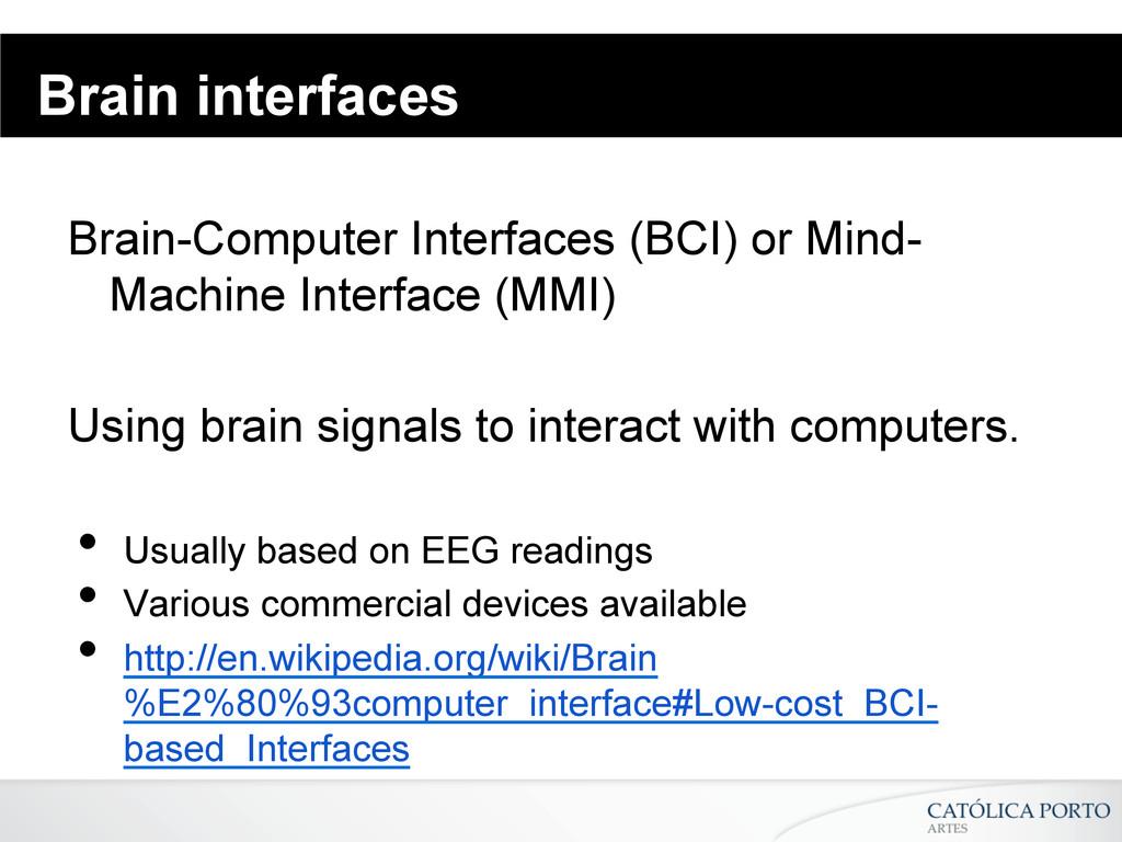 Brain interfaces Brain-Computer Interfaces (BCI...