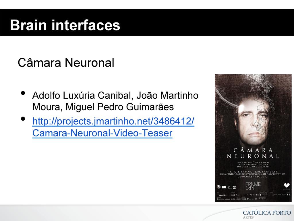 Brain interfaces Câmara Neuronal • Adolfo Luxú...
