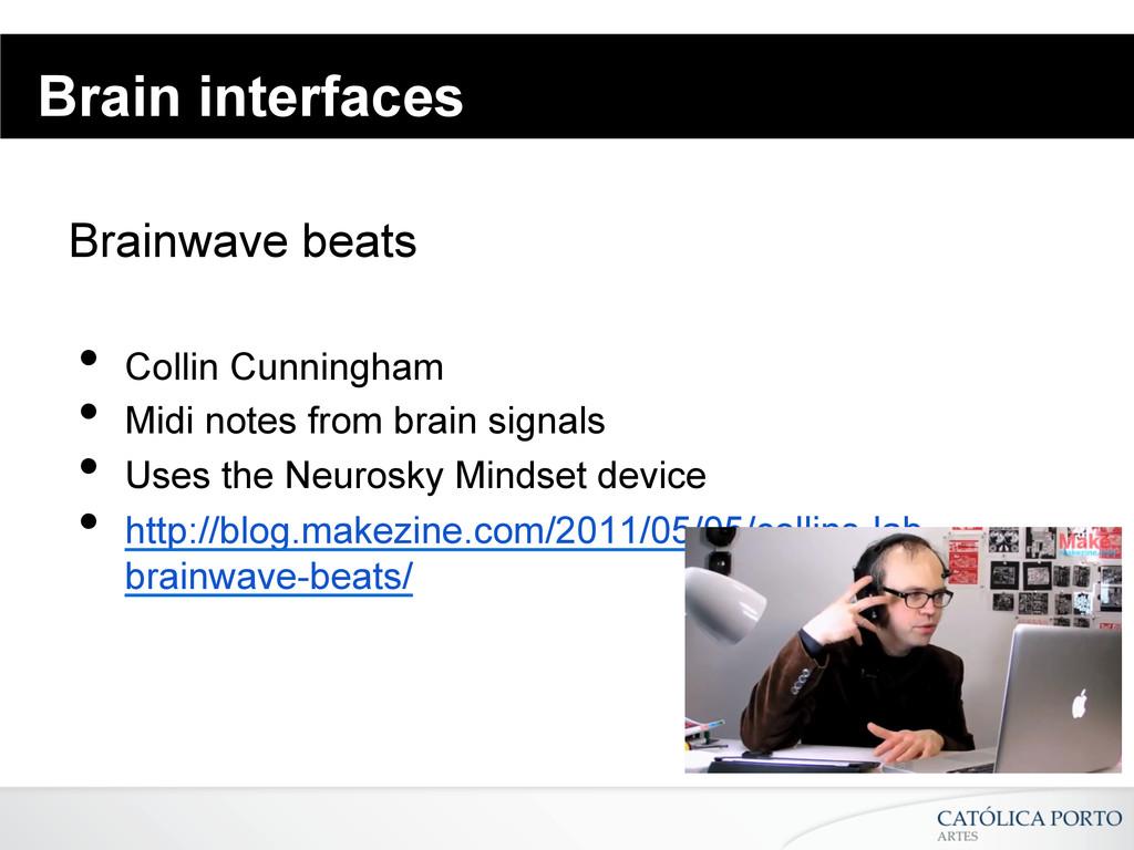Brain interfaces Brainwave beats • Collin Cunn...