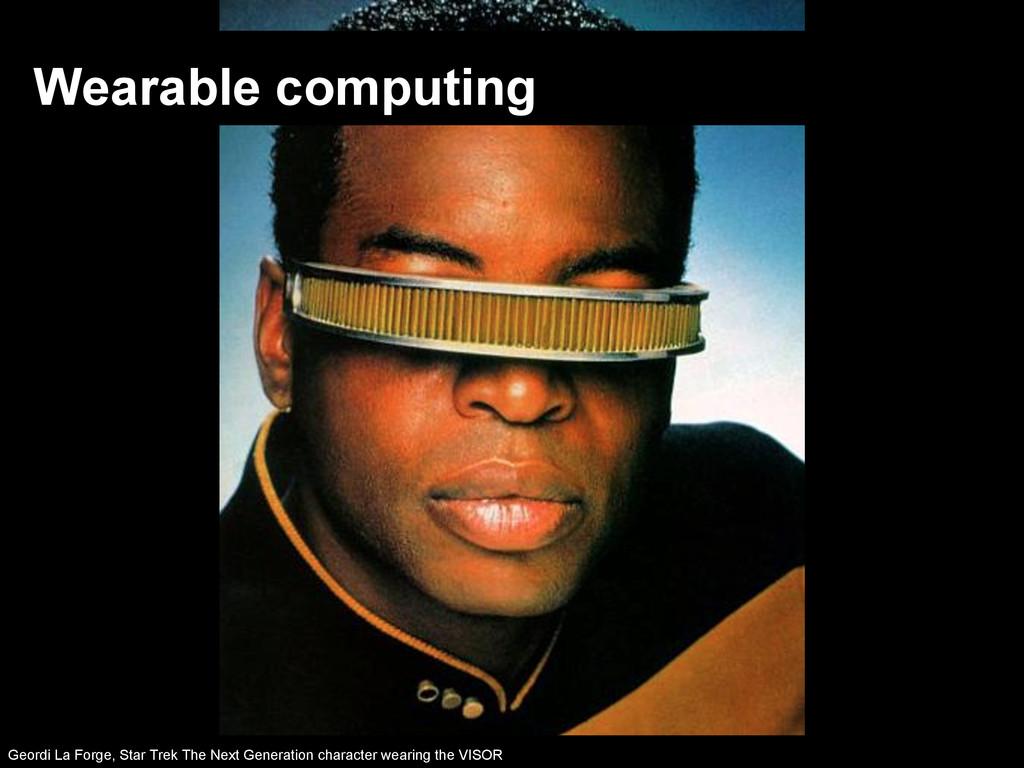 Wearable computing Geordi La Forge, Star Trek T...
