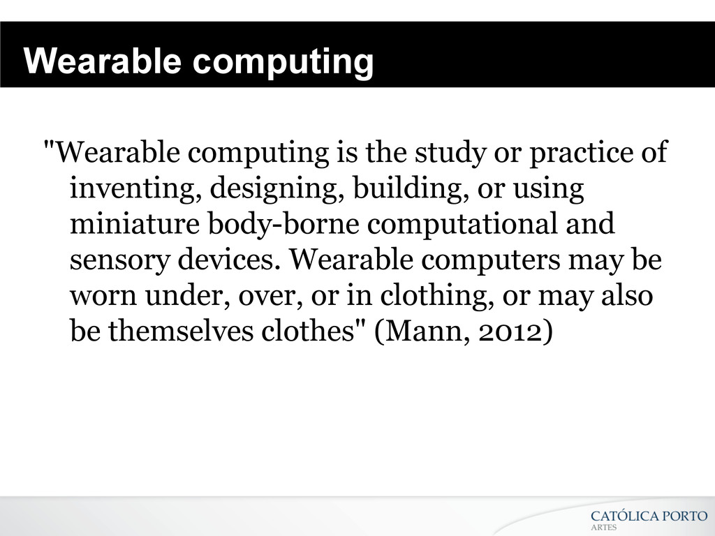 "Wearable computing ""Wearable computing is the s..."