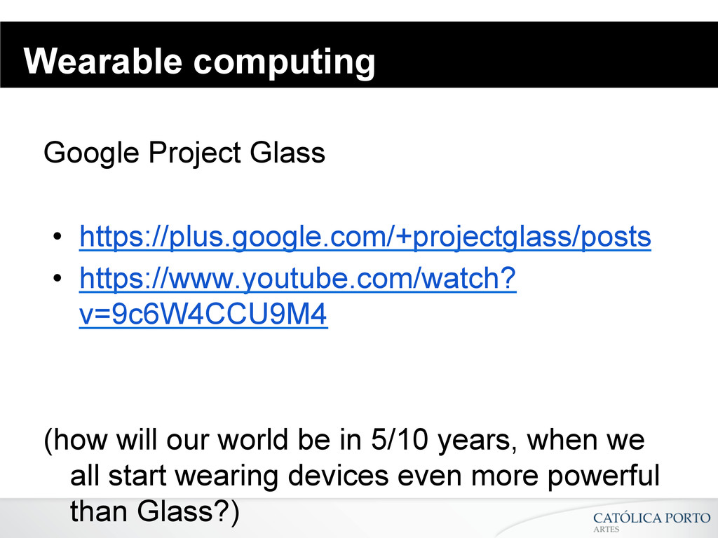 Wearable computing Google Project Glass • http...