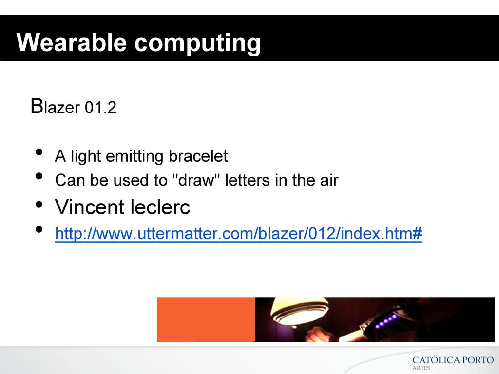 Wearable computing Blazer 01.2 • A light emitt...