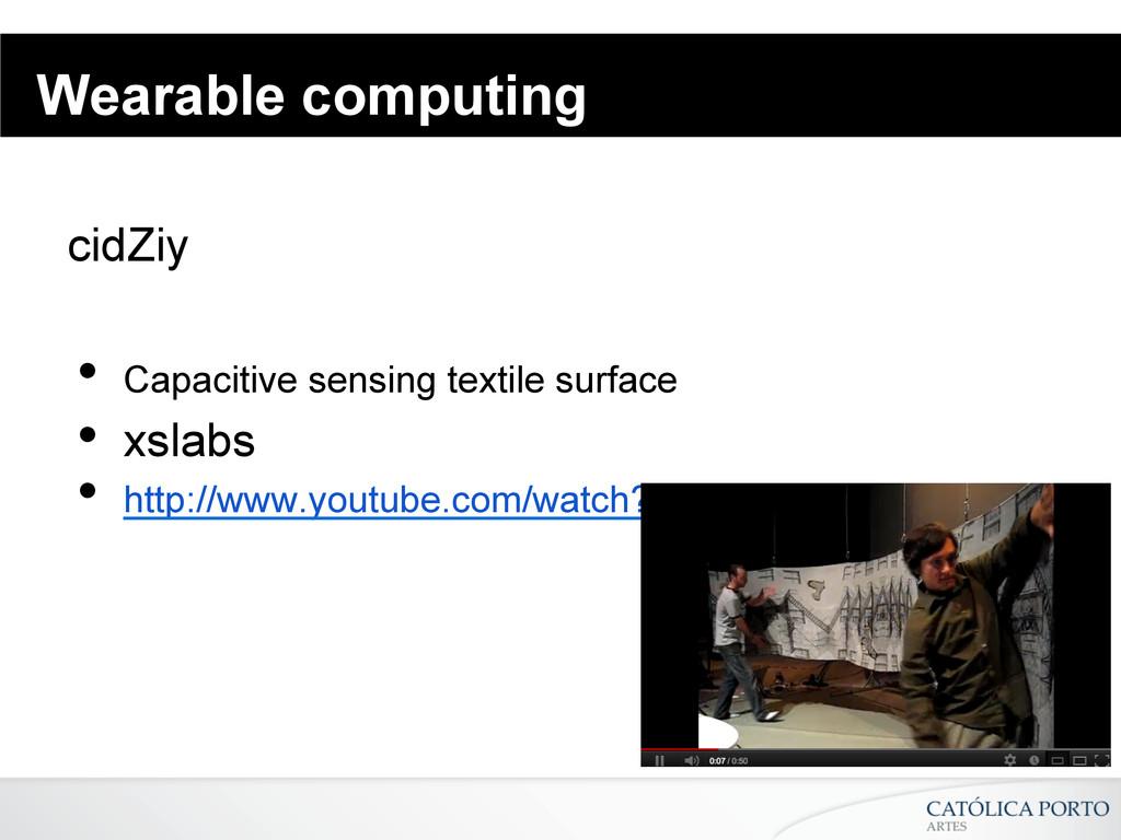 Wearable computing cidZiy • Capacitive sensing...
