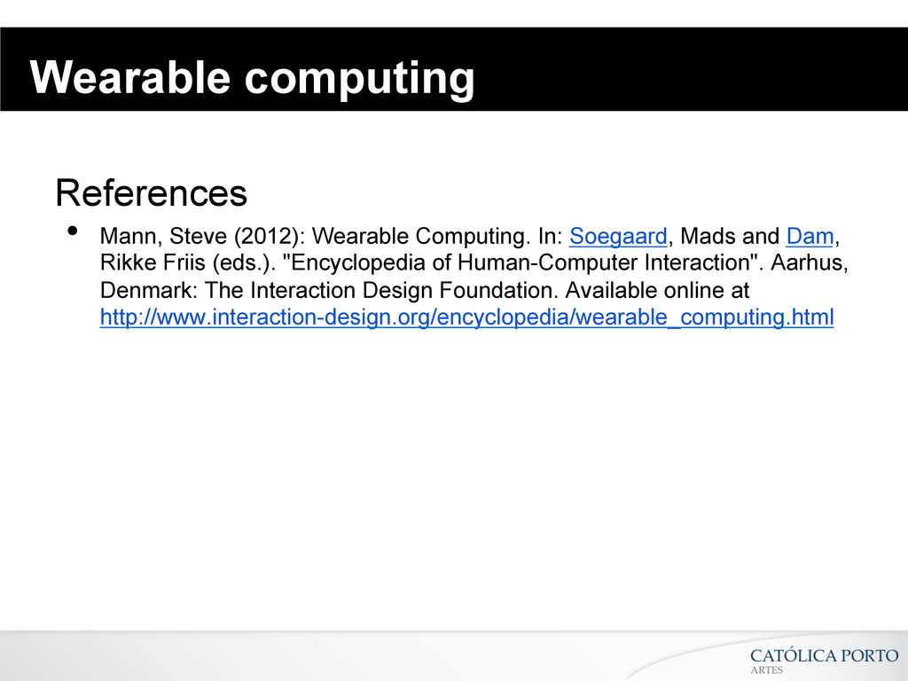 Wearable computing References • Mann, Steve (2...