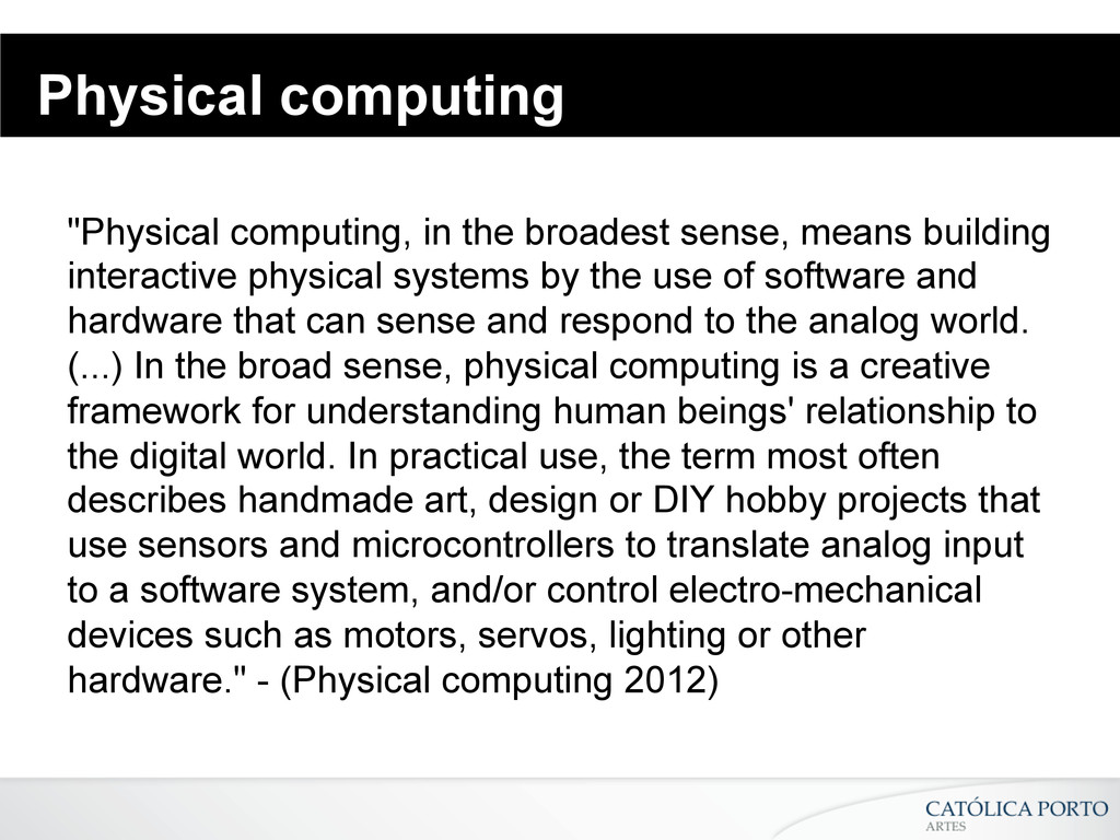 """Physical computing """"Physical computing, in the ..."""