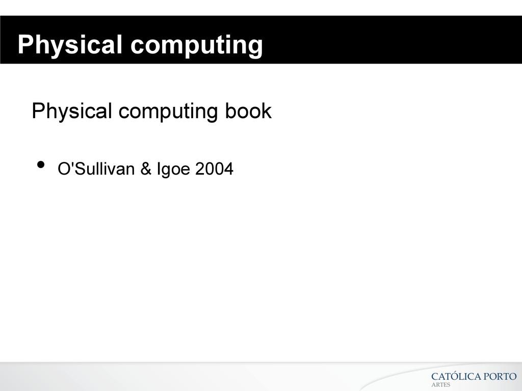 Physical computing Physical computing book • O...