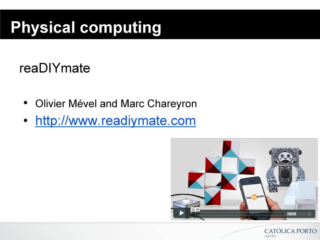 Physical computing reaDIYmate • Olivier Mével ...