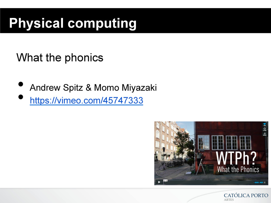 Physical computing What the phonics • Andrew S...