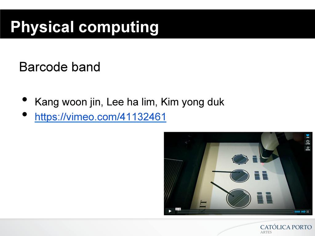 Physical computing Barcode band • Kang woon ji...
