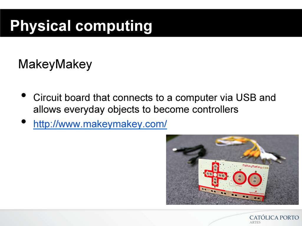 Physical computing MakeyMakey • Circuit board ...