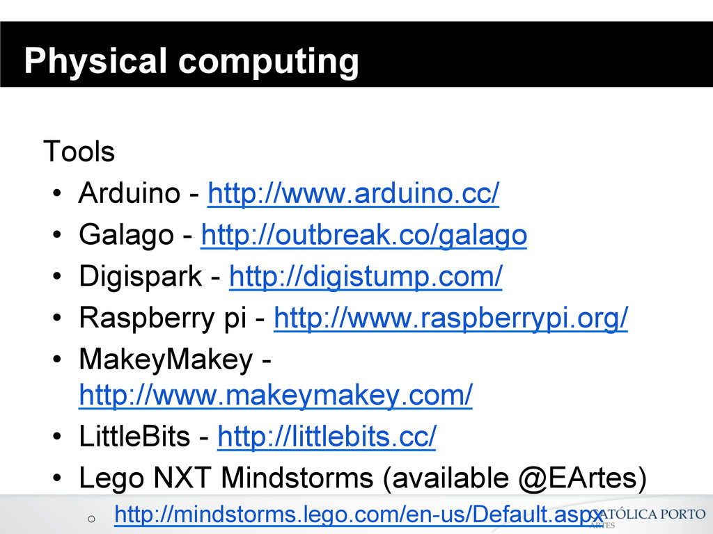 Physical computing Tools • Arduino - http://ww...