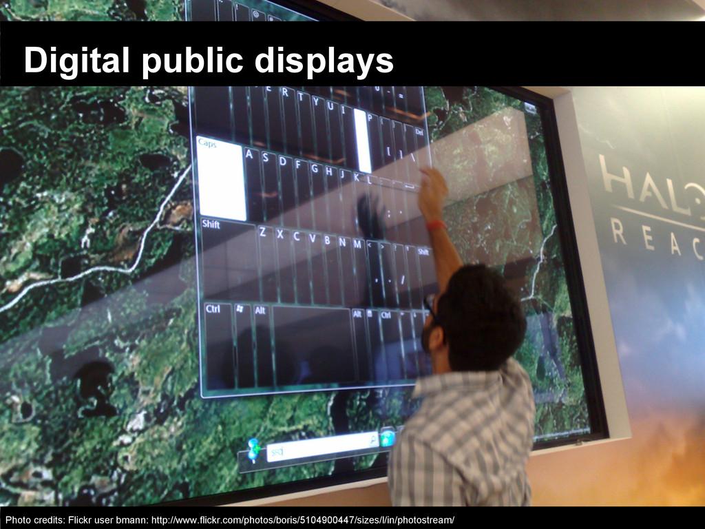 Digital public displays Photo credits: Flickr u...