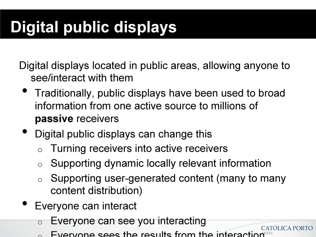 Digital public displays Digital displays locate...