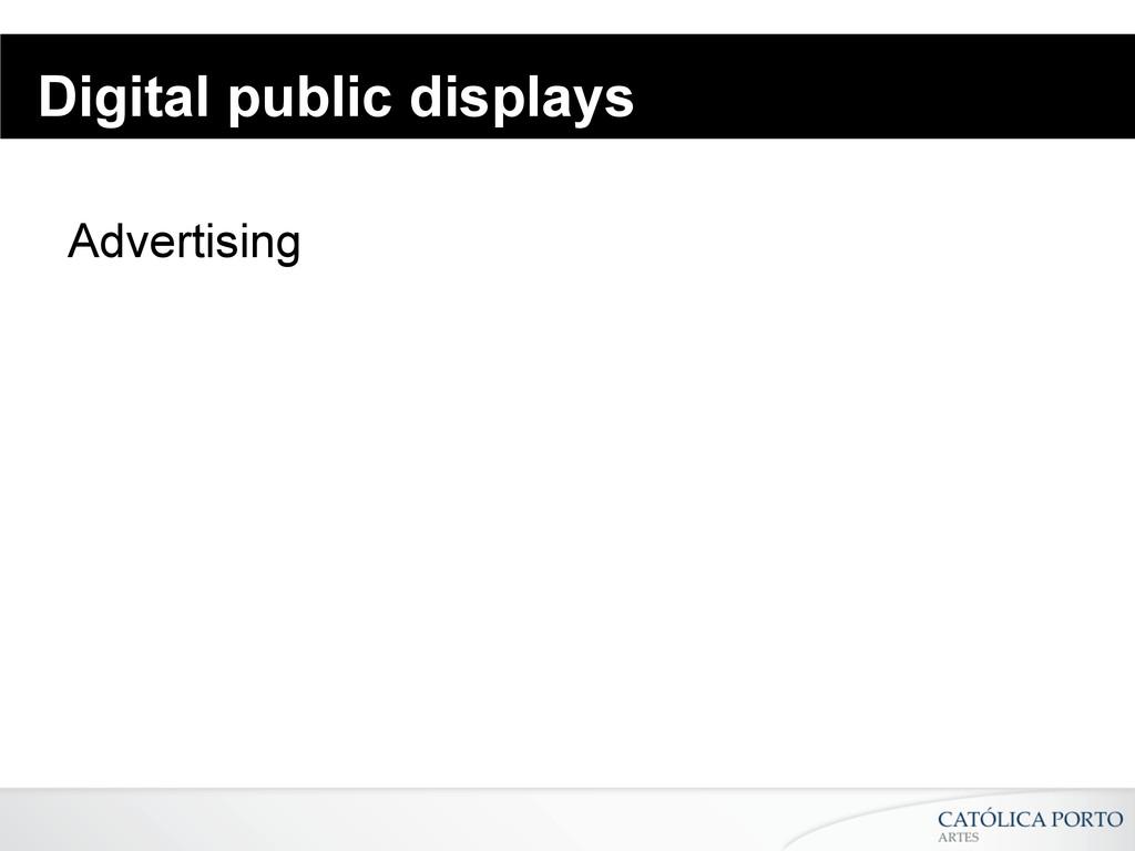 Digital public displays Advertising