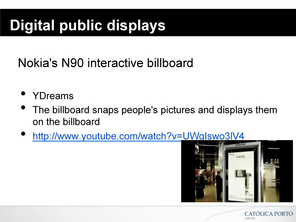 Digital public displays Nokia's N90 interactive...