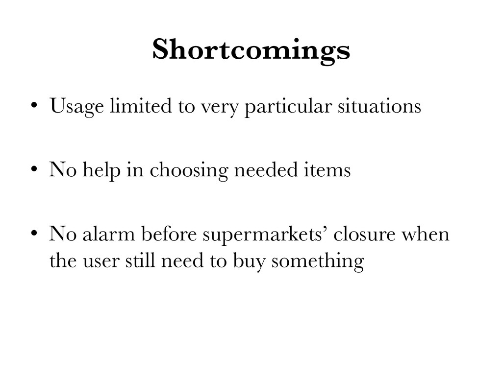 Shortcomings • Usage limited to very particul...