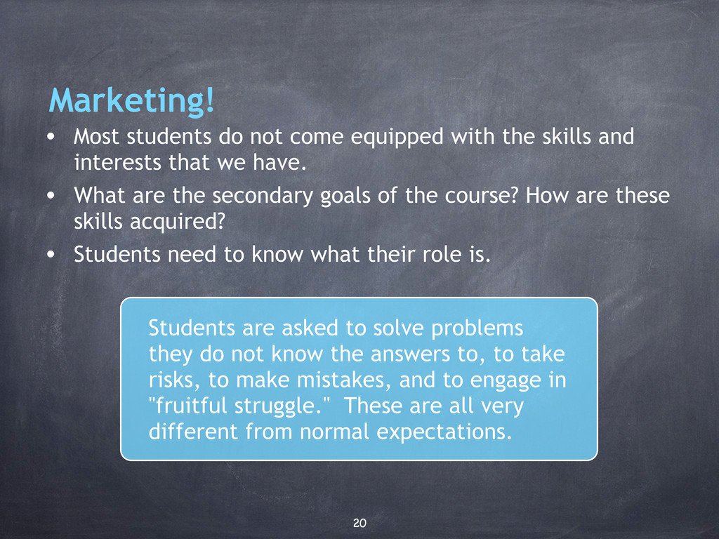 Marketing! • Most students do not come equipped...