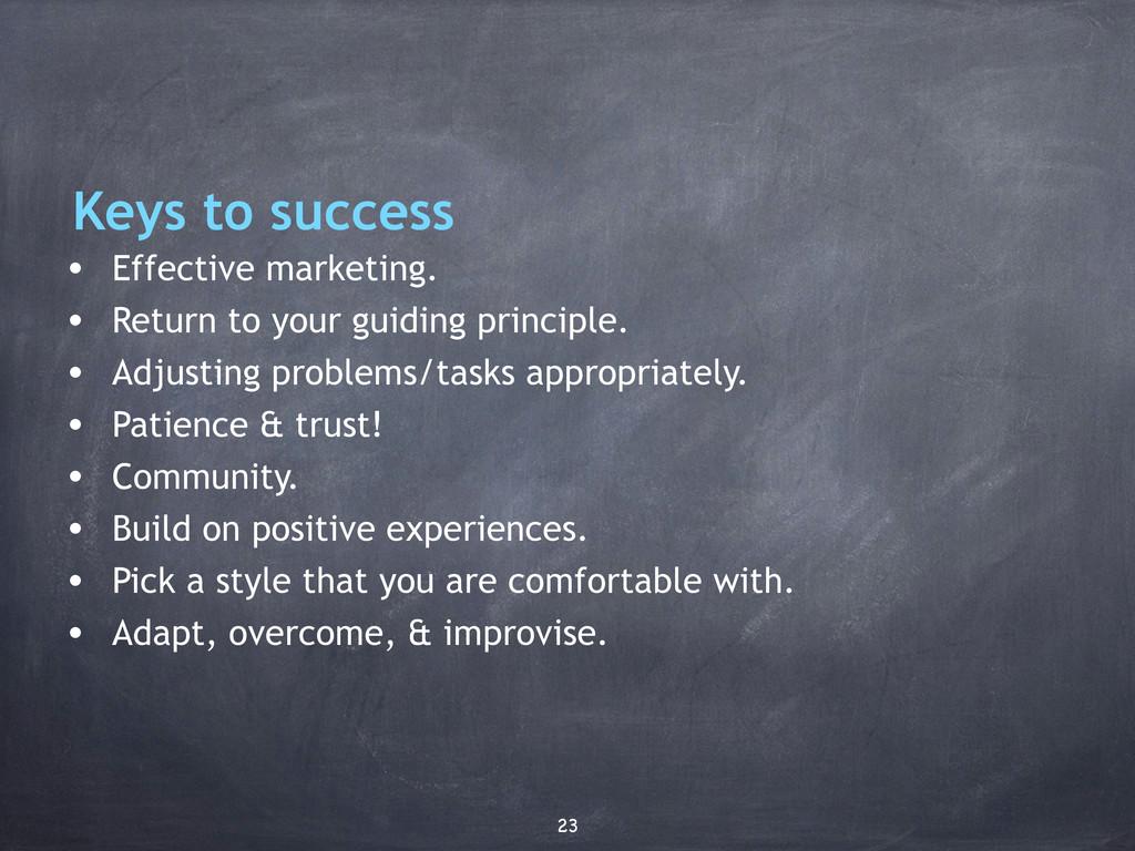 Keys to success • Effective marketing. • Return...