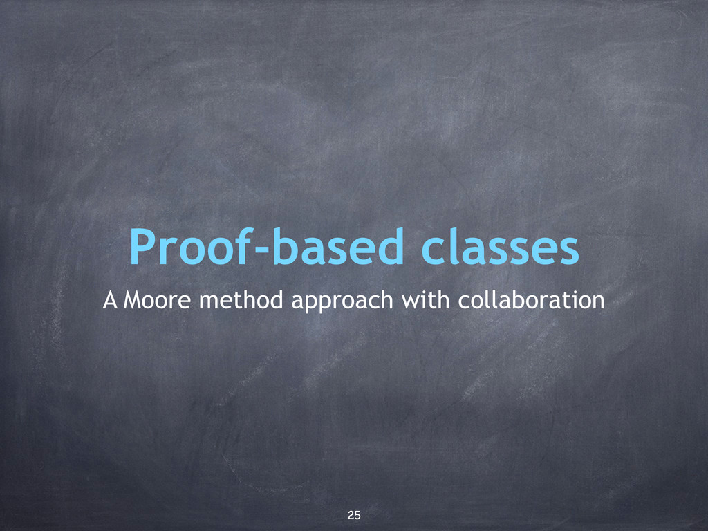 Proof-based classes A Moore method approach wit...