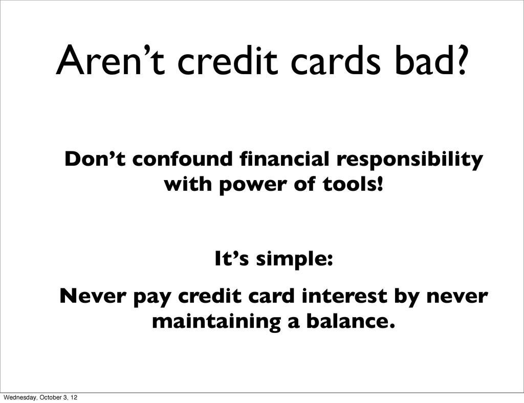 Aren't credit cards bad? Don't confound financia...
