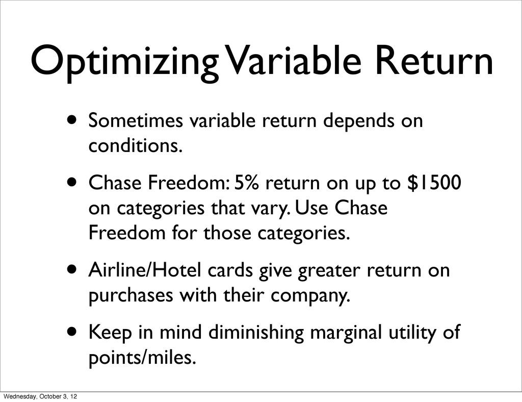Optimizing Variable Return • Sometimes variable...