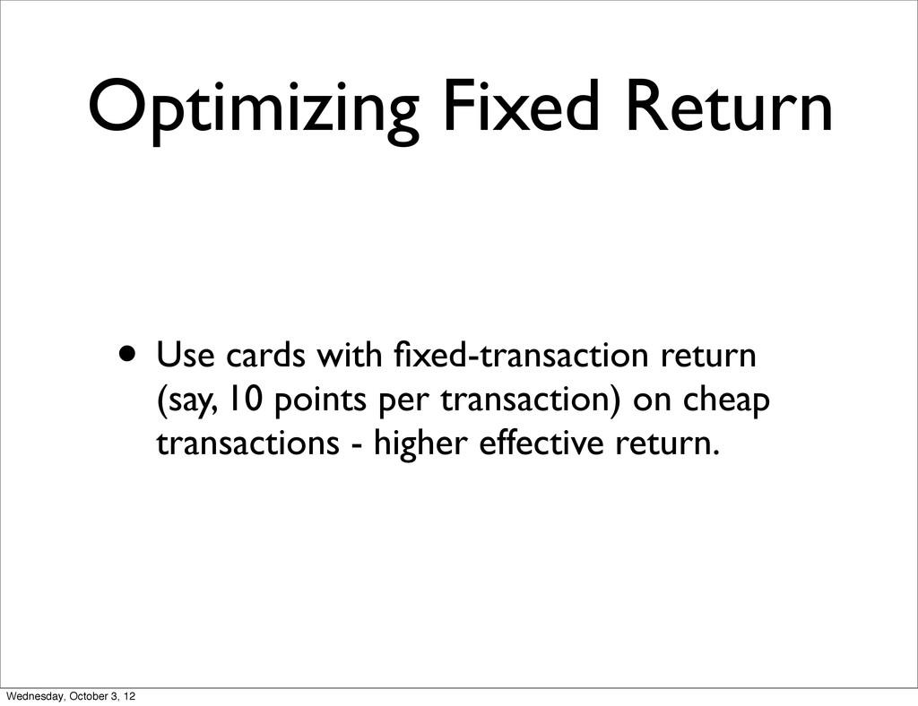 Optimizing Fixed Return • Use cards with fixed-t...