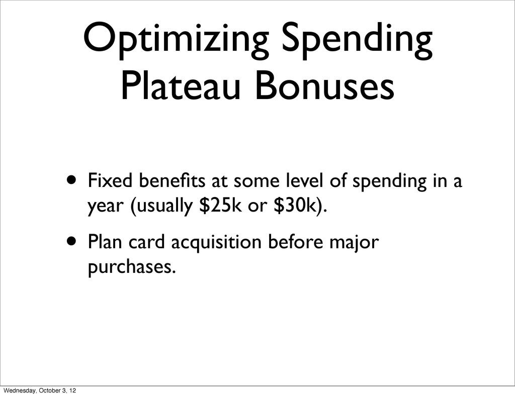 Optimizing Spending Plateau Bonuses • Fixed ben...
