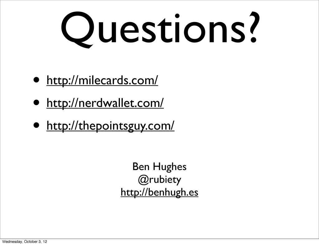 Questions? Ben Hughes @rubiety http://benhugh.e...