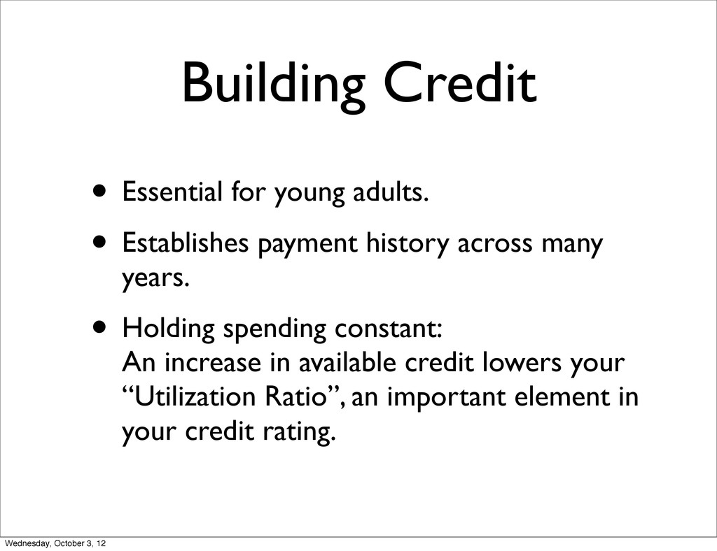 Building Credit • Essential for young adults. •...