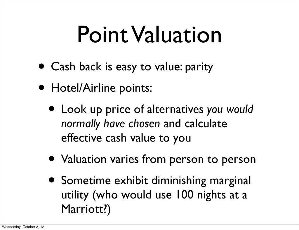 Point Valuation • Cash back is easy to value: p...