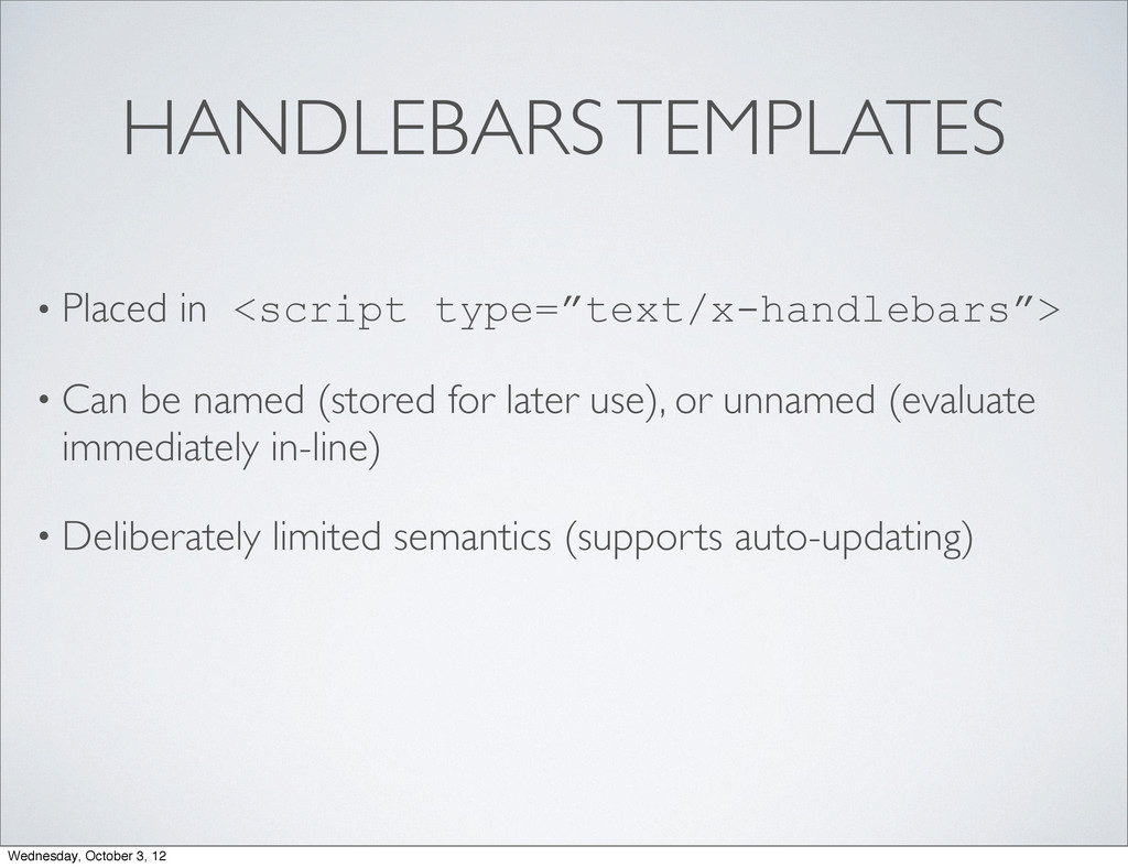 "HANDLEBARS TEMPLATES • Placed in <script type=""..."