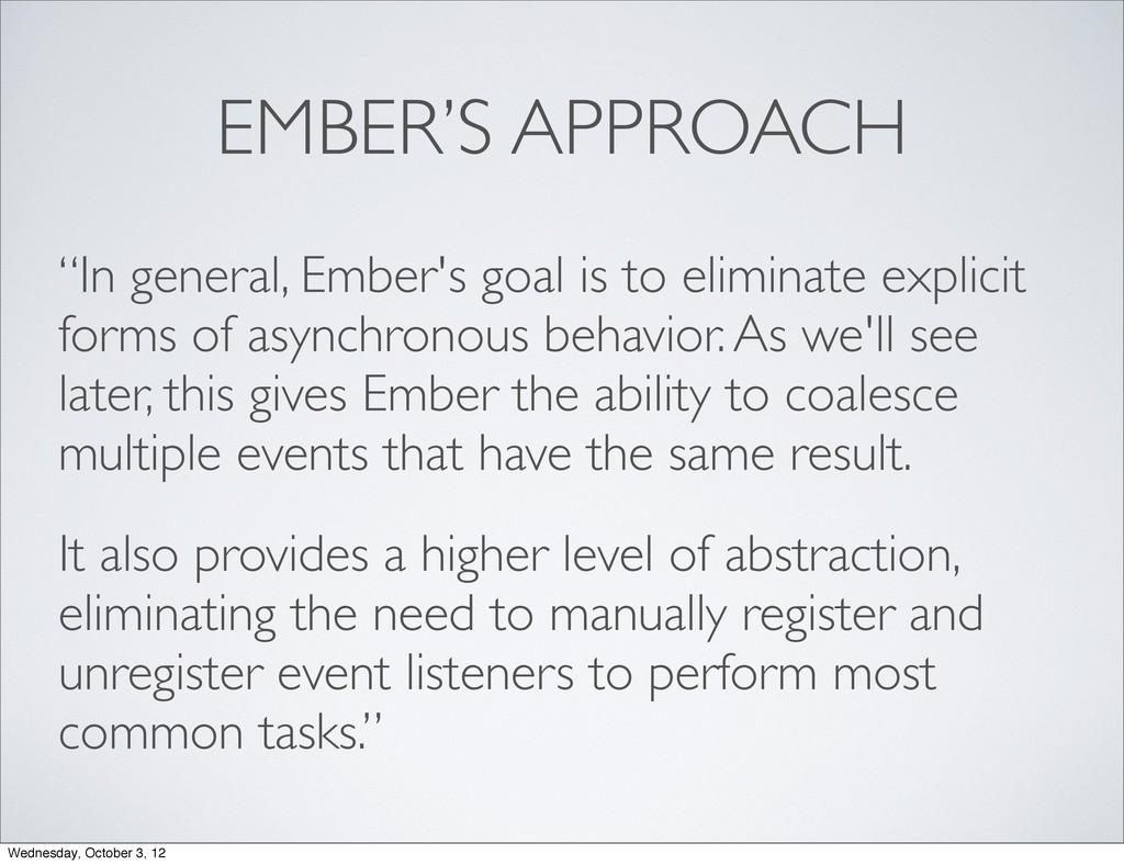 "EMBER'S APPROACH ""In general, Ember's goal is t..."