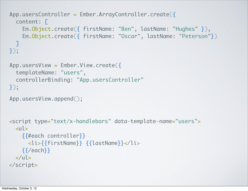 App.usersController = Ember.ArrayController.cre...