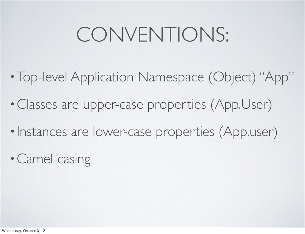 CONVENTIONS: •Top-level Application Namespace (...