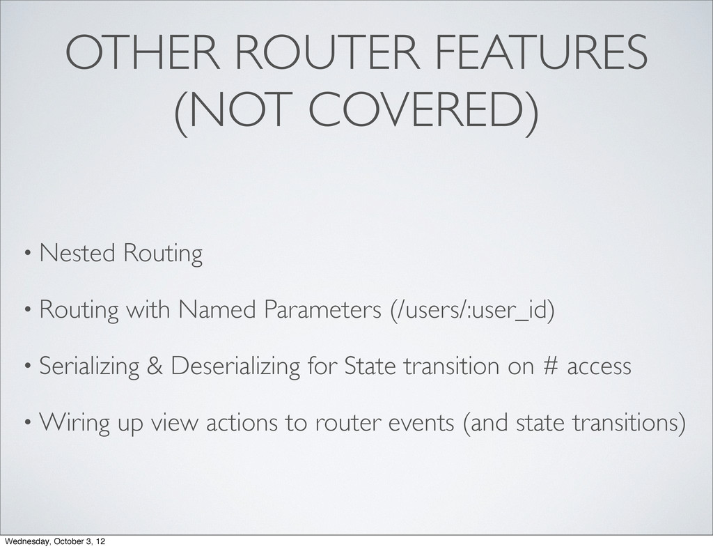 OTHER ROUTER FEATURES (NOT COVERED) • Nested Ro...